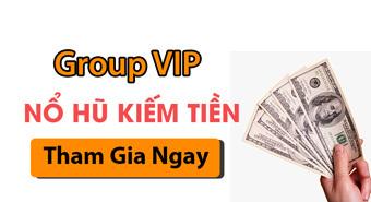 Nhóm VIP nổ hũ đổi thưởng